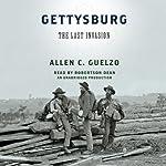 Gettysburg: The Last Invasion | Allen C. Guelzo