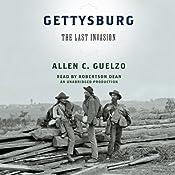 Gettysburg: The Last Invasion | [Allen C. Guelzo]