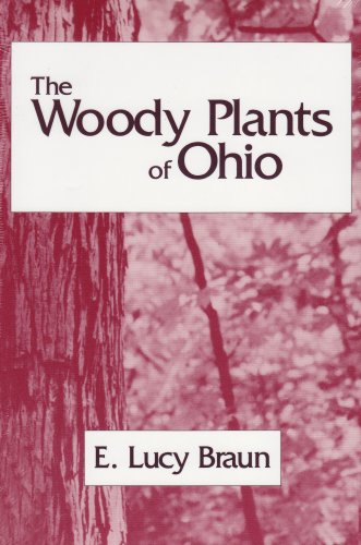 WOODY PLANTS OF OHIO: TREES, SHRUBS AND WOODY CLIMBERS...