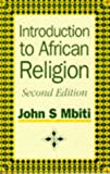 img - for Introduction to African Religion (African Writers Series) book / textbook / text book
