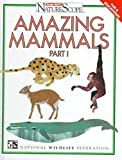 img - for Amazing Mammals, Volume 1 (Ranger Rick's Naturescope) book / textbook / text book