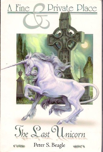 A Fine and Private Place / The Last Unicorn