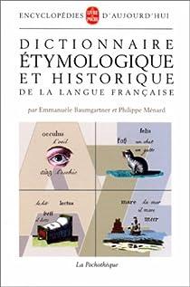 Dictionnaire étymologique et historique de la langue française par Baumgartner