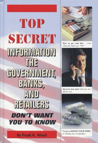 Top Secret Information The Government, Banks and Retailers Don't Want You to Know