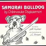 img - for Samurai Bulldog By Chibinosuke Dogizaemon book / textbook / text book