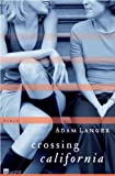 Crossing California (3498039210) by Adam Langer