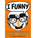I Funny: A Middle School Story [Hardcover] [2012] (Author) James Patterson, Chris Grabenstein, Laura Park