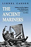 The Ancient Mariners: Seafarers and Sea Fighters of the Mediterranean in Ancient Times (0691014779) by Casson, Lionel