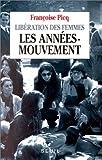 echange, troc Françoise Picq - Libération des femmes: Les années-mouvement