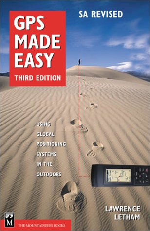 GPS Made Easy : Using Global Positioning Systems in the Outdoors, Letham, Lawrence