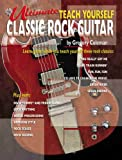 Gregory Coleman Ultimate Teach Yourself Classic Rock Guitar: Book & CD [With CD]