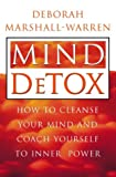 img - for Mind Detox: How to Cleanse Your Mind and Coach Yourself to Inner Power book / textbook / text book