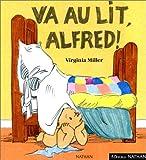 echange, troc Virginia Miller - Va au lit, Alfred !