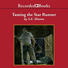 Taming the Star Runner (       UNABRIDGED) by S. E. Hinton Narrated by Margo Skinner