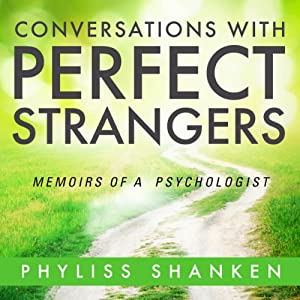 Conversations with Perfect Strangers: Memoirs of a Psychologist | [Phyliss Shanken]