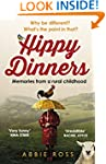Hippy Dinners: A memoir of a rural ch...