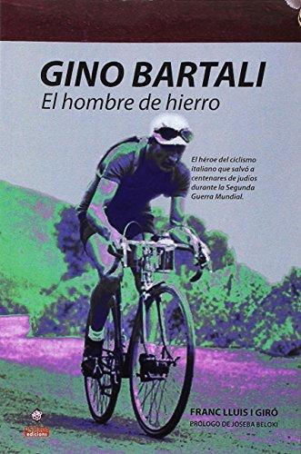 Gino Bartali. El hombre de hierro (DSTORIA CONTEMPORANEA)