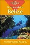 Diving & Snorkeling Belize (Lonely Planet Diving & Snorkeling Belize)