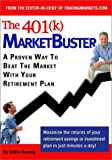 The 401(K) Marketbuster: A Proven Way to Beat the Market With Your 401K Retirement Plan