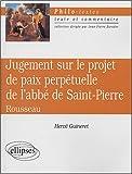 echange, troc Jean-Jacques Rousseau, Hervé Guineret - Jugement sur le projet de paix perpétuelle de l'abbé de Saint-Pierre