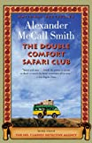 The Double Comfort Safari Club: More from the No. 1 Ladies' Detective Agency
