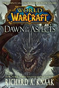 World of Warcraft: Dawn of the Aspects by Richard A. Knaak