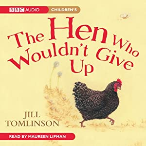 The Hen Who Wouldn't Give Up | [Jill Tomlinson]