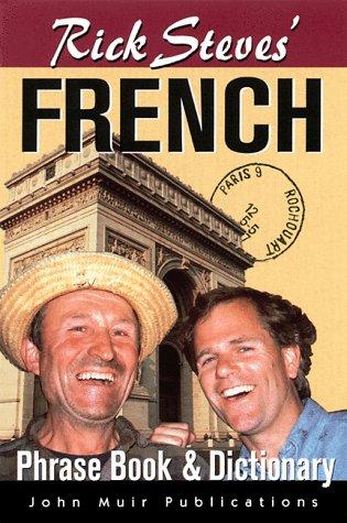 Rick Steves' French Phrasebook & Dictionary (Rick Steves' French Phrase Book & Dictionary, 4th ed) (French Editi