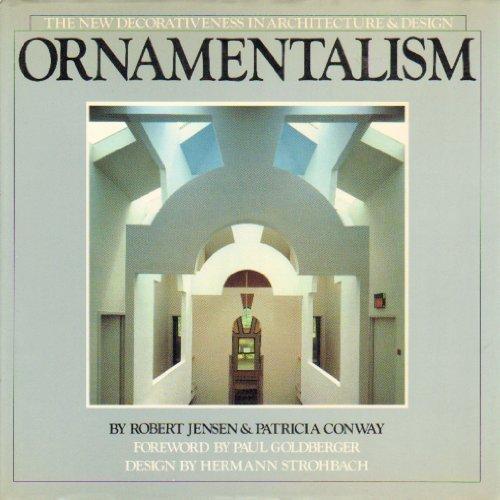 Ornamentalism: The New Decorativeness In Architecture & Design PDF