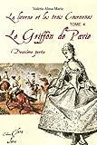 echange, troc Valérie Alma Marie - Le griffon de Pavie 2eme partie ( tome 4 de la Licorne et les 3 couronnes)