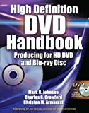 High-Definition DVD Handbook: Producing for HD-DVD and Blu-Ray Disc (0071485856) by Johnson, Mark