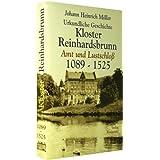 Urkundliche Geschichte des Klosters Reinhardsbrunn 1089-1525: Reinhardsbrunn als Amt und Lustschloss: Reinhardsbrunn...