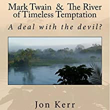 Mark Twain & the River of Timeless Temptation Audiobook by Jon Kerr Narrated by Jon Kerr