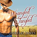Wrangled and Tangled: Blacktop Cowboys, Book 3 Audiobook by Lorelei James Narrated by Scarlet Chase