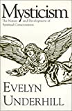 Mysticism: The Nature and Development of Spiritual Consciousness (1851680772) by Evelyn Underhill