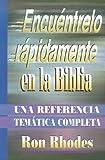 Encuentrelo Rapidamente en la Biblia: Una Referencia Tematica Completa (Spanish Edition) (0311421083) by Ron Rhodes