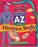 The Oxford Children's A to Z of the Human Body (Oxford Childrens A-Z: Series) (0199100853) by Ardley, Neil