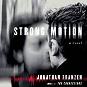 Strong Motion | [Jonathan Franzen]