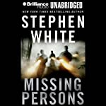 Missing Persons (       UNABRIDGED) by Stephen White Narrated by Dick Hill