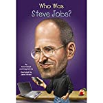 Who Was Steve Jobs? | Pam Pollack,Meg Belviso