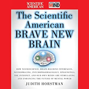The Scientific American Brave New Brain | [Judith Horstman, Scientific American]