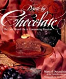 Death by Chocolate: The Last Word on a Consuming Passion (0394223527) by Desaulniers, Marcel