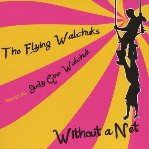 CD : JUDY GINN WALCHUK - Without A Net