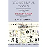 Wonderful Town: New York Stories from The New Yorkerby David Remnick