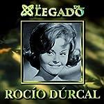 El Legado De Roc�o D�rcal