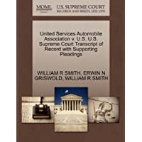 United Services Automobile Association v. U.S. U.S. Supreme Court Transcript of Record with Supporting Pleadings...