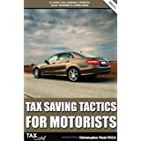 Tax Saving Tactics for Motorists: A Guide for Company Owners, Sole Traders & Landlordsby Christopher Field