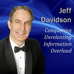 Conquering Unrelenting Information Overload | [Jeff Davidson]