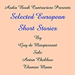 Selected European Short Stories | Guy de Maupassant,Anton Chekhov,Thomas Mann