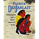 Patrick Desjarlait: Conversations With a Native American Artist